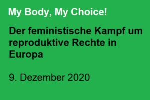 My Body, My Choice! Der feministische Kampf um reproduktive Rechte in Europa
